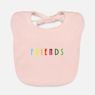 Friend Friends - Baby Bib