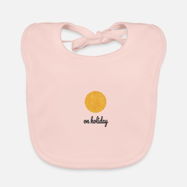 Vacation on holiday | on vacation | vacation - Baby Bib