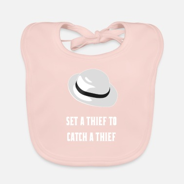 Thief Hire a thief to catch a thief - Baby Bib