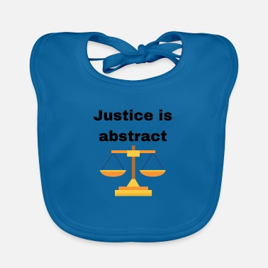 Justitie JUSTITIE IS ABSTRACT - Slabbetje