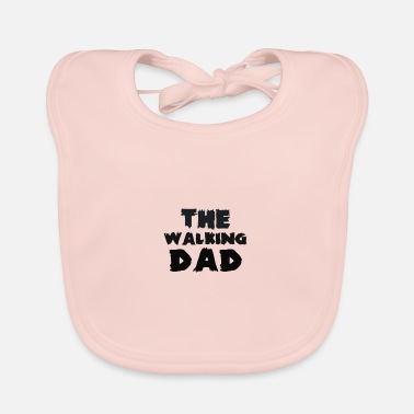 The Current Dad The walking dad - Baby Bib