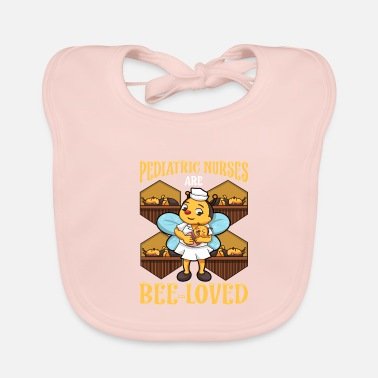 Pediatric Nurses Are BeeLoved . Pediatric Nurse - Baby Bib