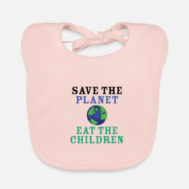 Save The Planet Eat The Babies - Bavoir Bébé