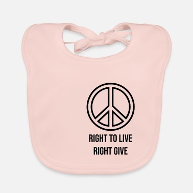 Class Struggle Right to live right give - Baby Bib