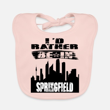 Springfield Gift Id rather be in Springfield - Baby Bib