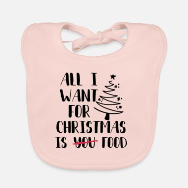Christmas All i want for Christmas is FOOD - Lätzchen