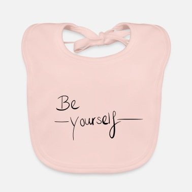 Yourself Be yourself - be yourself - Baby Bib