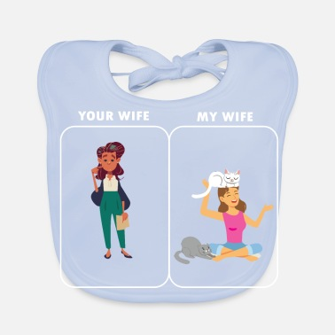 Wife YOUR WIFE AND MY WIFE - Baby Bib