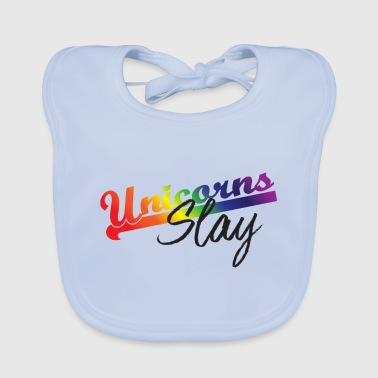 Slay Unicorn slays - Baby Organic Bib