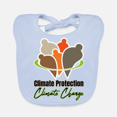 Climate Change Climate Protection - Climate Change - Baby Organic Bib