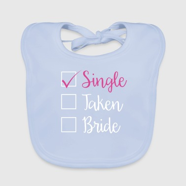SINGLE - SINGLE TAKEN BRIDE (w) - Bavoir bio Bébé