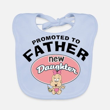 New Father Promoted To Father New Daughter - Baby Bib