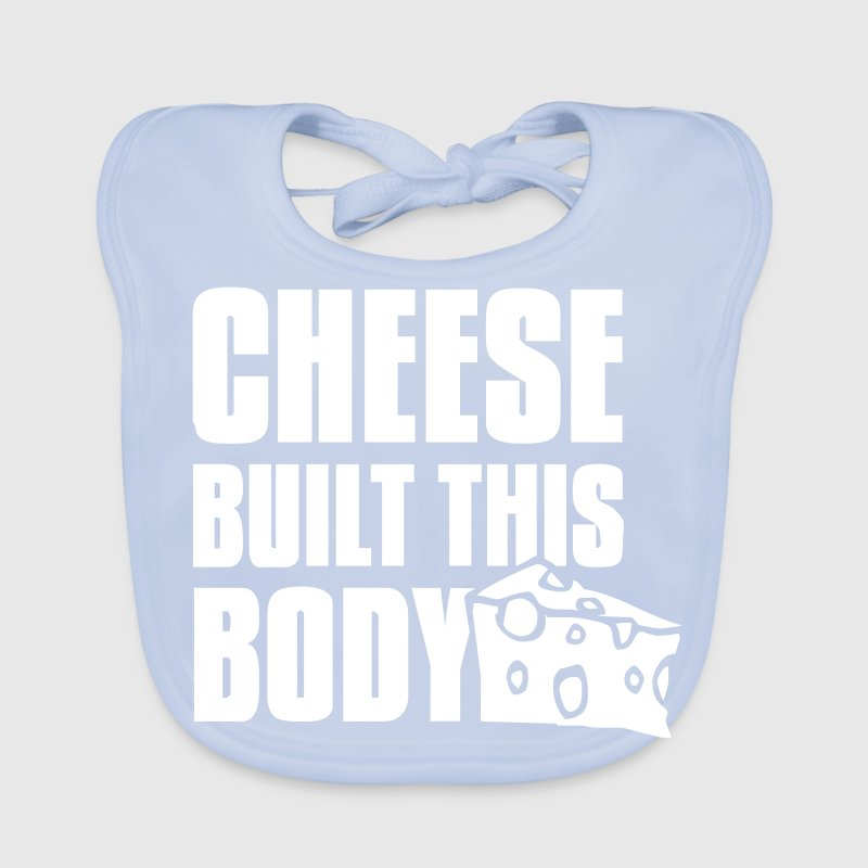 cheese built this body - Bavoir bio Bébé