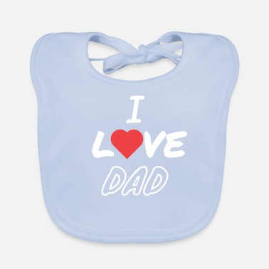 I love dad - Lätzchen