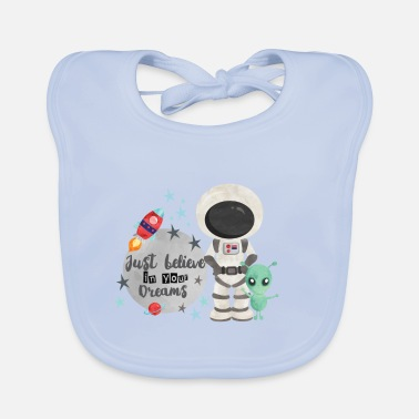 Toddler Astronaut Just believe - Baby Bib