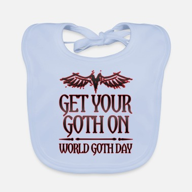 Goth Goth Gift Get Your Goth On World Goth Day - Baby Bib