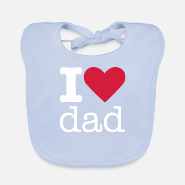 I Love I Love Dad - Baby Bib