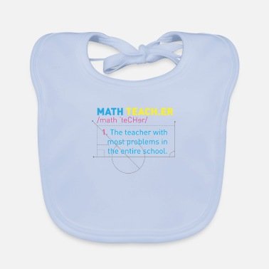 Calculus Math Teacher The Teacher With The Most Problems In - Baby Bib