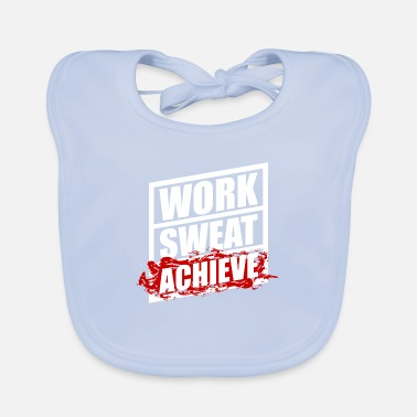Work, Sweat, Achieve - Lätzchen