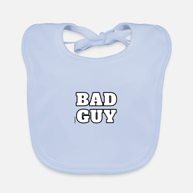 Bad Manners Bad Guy - Baby Bib