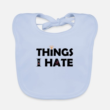 Video Buffer Things I hate Things I hate - Baby Bib