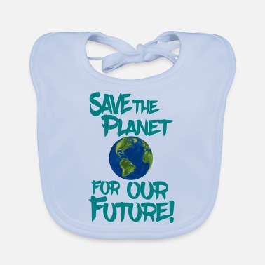 Future Mother Save the planet for our future! - Baby Bib