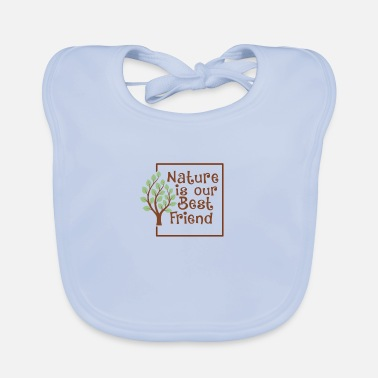 Nature is your friend - Baby Bib