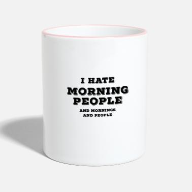 People I Hate Mornings People I hate people - Two-Tone Mug