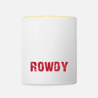 Rowdy TIME TO GET ROWDY - Contrasting Mug