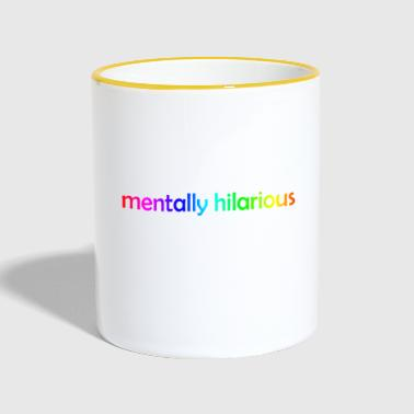 CRAZY ?! I prefer the term mentally hilarious - Contrasting Mug