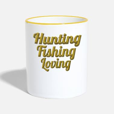 Hunting Hunting Fishing Loving - Tasse zweifarbig