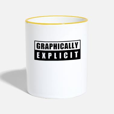 Fun Comedy Sign graphically explicit - Two-Tone Mug