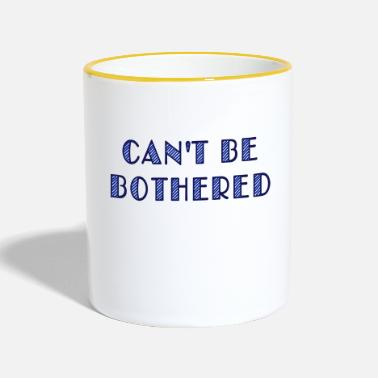 Wort can't be bothered - Tasse zweifarbig