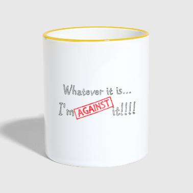 Against Against it - Contrasting Mug