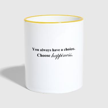 Choose happiness / happiness / happy / gift - Contrasting Mug