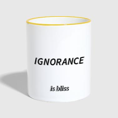 Ignorance is bliss - Contrasting Mug