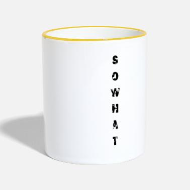 Plain SoWhat - Plain - Two-Tone Mug