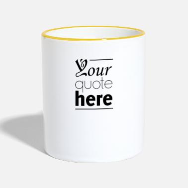 Quotes your quote - Contrasting Mug