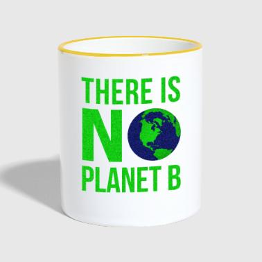 There Is No Planet B - Earth Day - Contrasting Mug