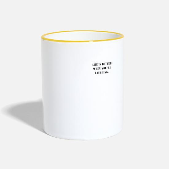 Geschenkidee Tassen & Becher - LIFE IS BETTER WHEN YOU'RE LAUGHING. - Tasse zweifarbig Weiß/Gelb