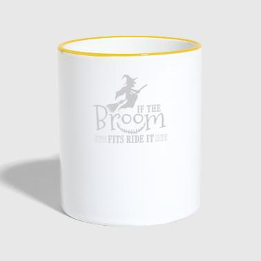 If the Broom Fits Ride It Halloween Witch - Contrasting Mug