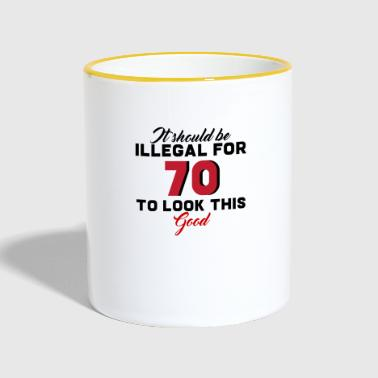 70. Birthday: It Should Be Illegal For 70 To - Contrasting Mug