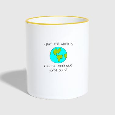 Save the World Save the world with beer alone - Contrasting Mug