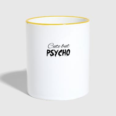 Cute but Psycho - Tasse zweifarbig