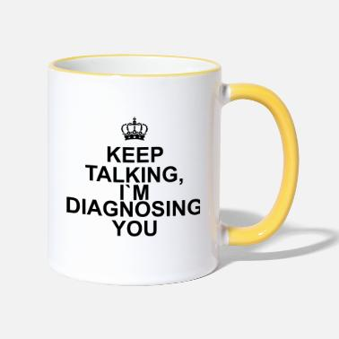 Psykologi Keep talking I`m diagnosing you - Kaksivärinen muki