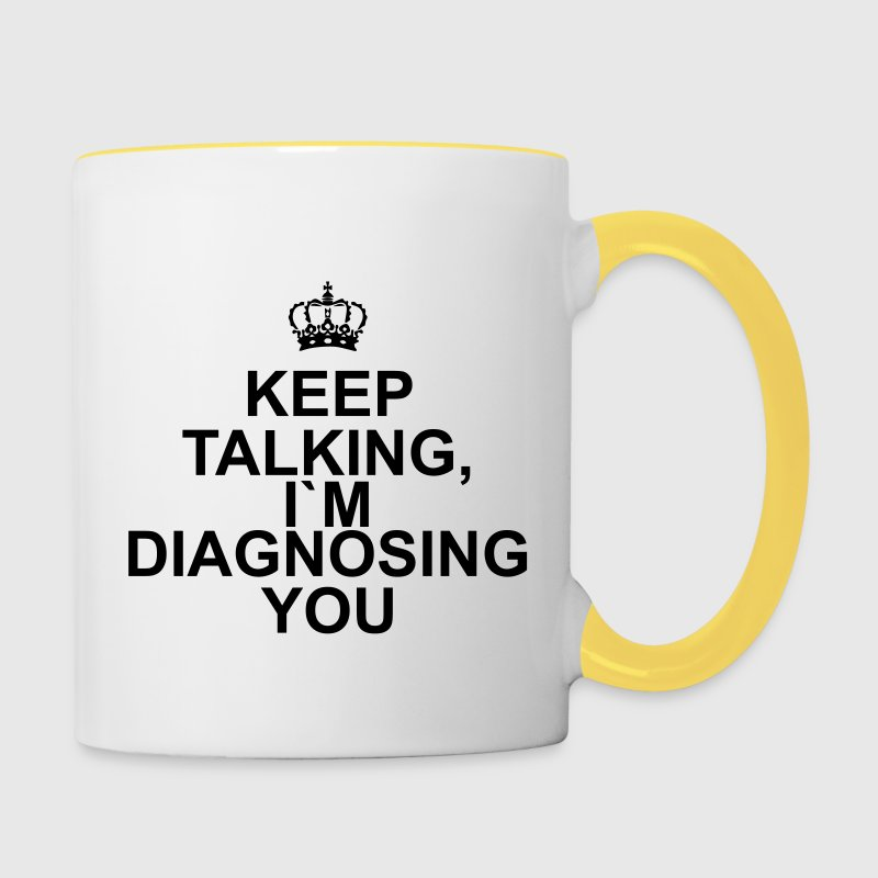 Keep talking I`m diagnosing you - Kubek dwukolorowy