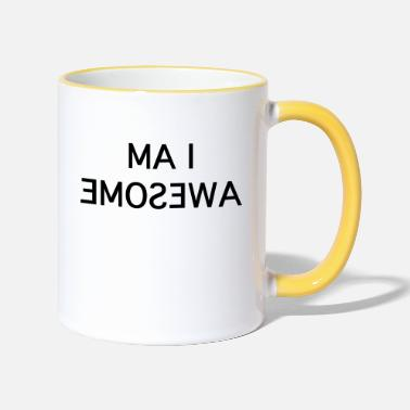I Am Awesome i am awesome - Two-Tone Mug