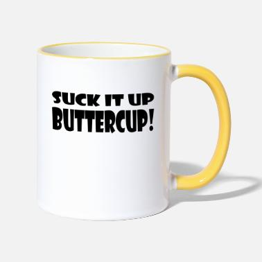 Up Suck It Up Buttercup - Two-Tone Mug