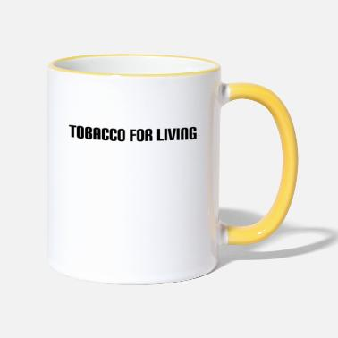 Tobacco tobacco for living - Two-Tone Mug