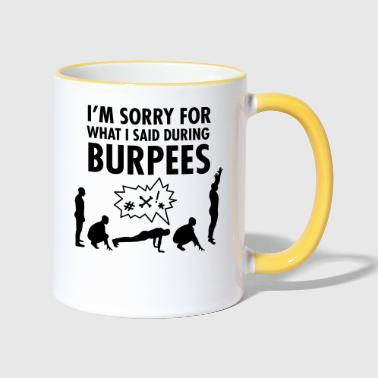 I'm Sorry For What I Said During Burpees - Kubek dwukolorowy